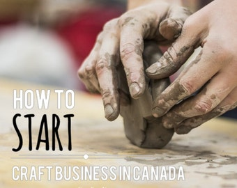 How to Start a Craft Business in Canada - How to Start Selling - Guide book - How to Guide - Etsy Business - Handmade Business