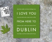 Dublin Ireland Travel Art, I Love You From Here To DUBLIN, Shown in Shamrock - Choose Color Ireland Travel , Canvas Poster