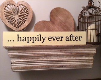 Large Wooden Sign - happily ever after - Rustic, Handmade, Shabby Chic