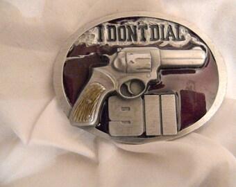 Western Belt Buckle--I Don't Dial 911--Belt Buckle