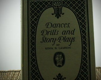 Vintage Book- 1916 Dances, Story-Plays -100% Proceeds Donated - Free Shipping