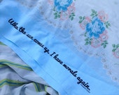 Outspoken Pillowcase - When The Sun Comes Up, I Have Morals Again. Reused Repurposed Upcycled Vintage Sustainable  Liz Taylor Quotation