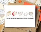 Cheesy Engagement Card - Funny Engagement Card - card for foodies - card for cheese lovers - cheese card for couple - funny card for couple