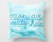 Ocean air, Salty hair... Decorative pillow available in three sizes