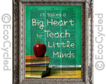 It Takes a Big Heart to Teach Little Minds on Vintage Upcycled Dictionary Art Print Book Art Print Recycled Teaching Great Teacher