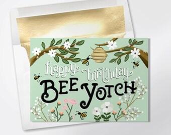 Birthday Card - Happy Birthday Bee Yotch - Funny Birthday Card - Funny Greeting Card - Happy Birthday Bitch - Friend Birthday Card