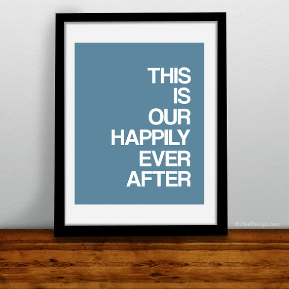 This is Our Happily Ever After poster print / Inspirational Quote / Custom Choose Your Color / Wall Art