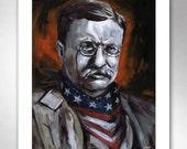 TEDDY ROOSEVELT Take No Stuff American Art Print 11x14 by Rob Ozborne