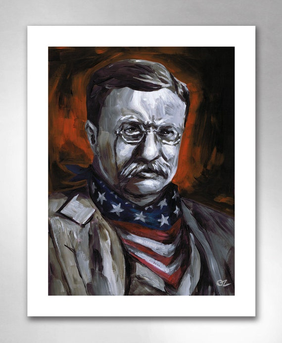 TEDDY ROOSEVELT Take No Stuff American Art Print 11x14 by Rob Ozborne
