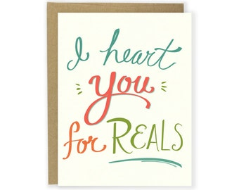 Anniversary Card - I Heart You For Reals - Valentine's Card, Hand Lettered Card, Love Card, Couple Card, Friend Card, Funny Card, Sweet Card