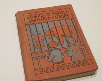 Children's Book. Stories of Animals and Other Stories.  Illustrated Second Grade Reader 1930