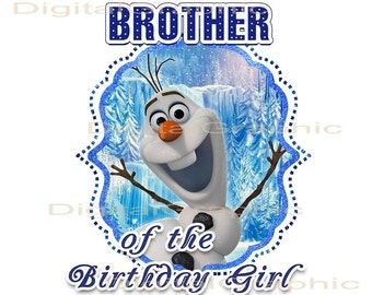 Frozen BROTHER of the Birthday Girl  - INSTANT DOWNLOAD -   Frozen Olaf  -  T Shirt Iron On Transfer