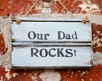 Rustic Sign- Father's Day- Our Dad Rocks - Reclaimed Wood Sign