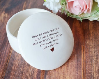 Aunt Gift - SHIPS FAST - Round Keepsake Box - Only an aunt can give hugs like a mother keep secrets like a sister and share love.. -Gift Box