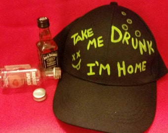 Take Me Drunk I'm Home Cap