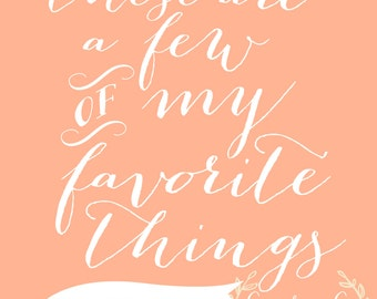 These Are A Few Of My Favorite Things--Peach