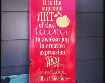Art of a Teacher quote sign 11 x 24 (available in all colors)