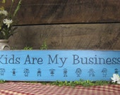 Kids Are My Business creation with kids clip art Rustic style for daycare teachers social workers child therapist. Anyone working with kids