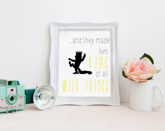 And They Made Him King of All Wild Things Print