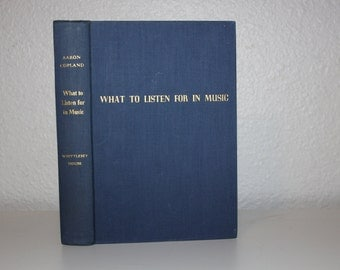 What to Listen for in Music by Aaron Copland 1939 First Edition Sixth Printing, Vintage Books, Blue Book, Blue and Gold, Glue Decor, Music