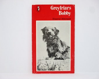 Greyfriars Bobby by Eleanor Atkinson 1977 Vintage Edinburgh Skye Terrier Dog Book