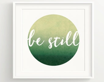 Be still Print - Buddhist quote isnscribed in circle, meditation, zen, spiritual, motivational poster