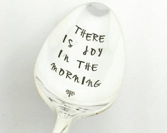 There is Joy in the Morning Psalm 30:5 Hand Stamped Spoon, Inspirational, Gift for Daughter, Encouragement,Spiritual