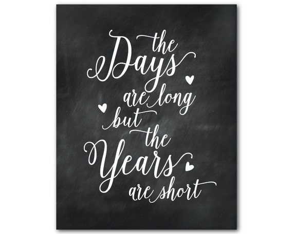 The days are long but the years are short quote Parenthood