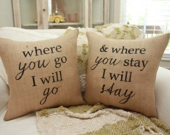 Burlap Pillows - Where you Go I Will Go and Where You Stay / Ruth 1:16