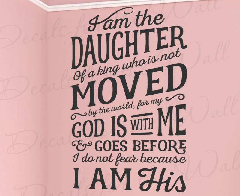 I Am Daughter Of King Not Moved World God Is With Me Before Do