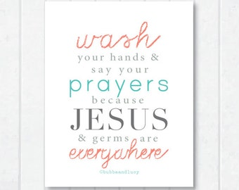 wash your hands & say your prayers . jesus and germs are everywhere . frame-able art print