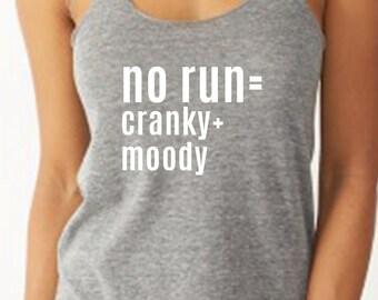 No Run CRANKY MOODY Half Marathon Marathon Running Tank. Funny Running Tanks Womens Running Shirts