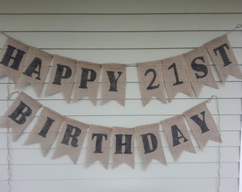 Happy 21st birthday banner. Made by a stay at home veteran.