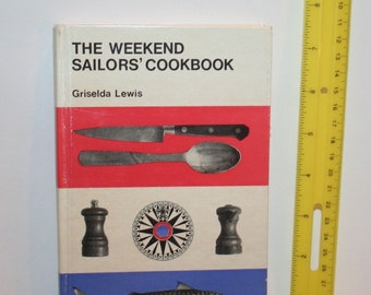 """Vintage 1967 """"The Weekend Sailor's Cookbook"""" by Griselda Lewis HC / Rare!  12 Chapters & 142 Pages!"""