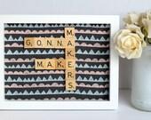 Makers Gonna Make Wall Art, Scrabble Inspired Frame, Scrabble Inspired Word Art, Fabric Art, Scrabble Inspired Gift