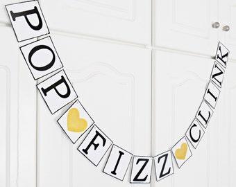 FREE SHIPPING, Pop Fizz Clink banner, Bridal shower banner, Bachelorette party decoration, Engagement party decor, Photo prop garland, Gold