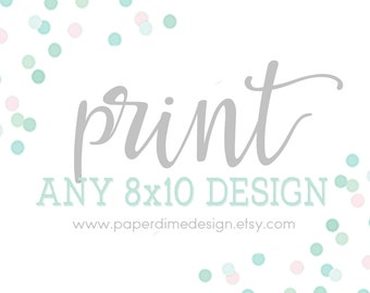 """Print any non-personalized 8""""x10"""" design  (Purchase this listing only)"""