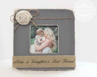 Mother Mom Wedding Gift Thank You Gift Personalized Picture Frame 'Mom, a Daughters Best Friend' Quote