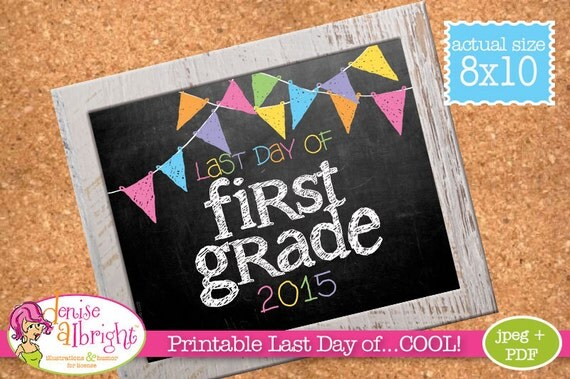 2015 Last day of School for First Grade. DIY printable 8x10 photo prop ...