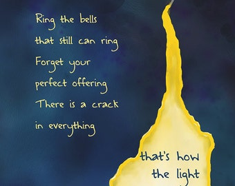 """Leonard Cohen quote """"Ring the bells that still can ring...there is a crack in everything, that's how the light gets in."""" Giclee Print"""