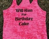 Will Run For Birthday Cake Burnout Tank Top