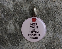 """Sale! Pendant """"Keep Calm and Listen to Your Heart"""" Necklace"""