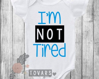 ADD ON I'm not tired Baby Bodysuit- Toddler Shirt- Youth Shirt