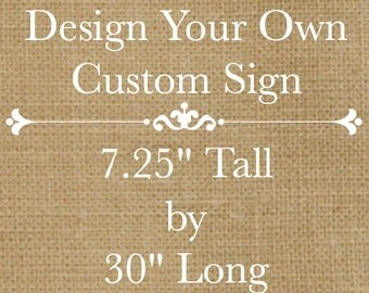"Design Your Own Rustic Custom Wooden Sign - 30"" Long x 7.25"" Tall - Customize Font & Colors"