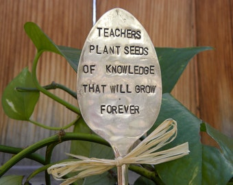 Garden marker silver plated spoon - teachers plant seeds of knowledge that will grow forever - large serving size or tablespoon - rustic