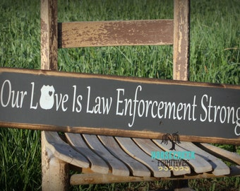 "Law Enforcement Gift,  ""Our Love is Law Enforcement Strong"" Deputy, Police, sheriff, primitive wall hanging"