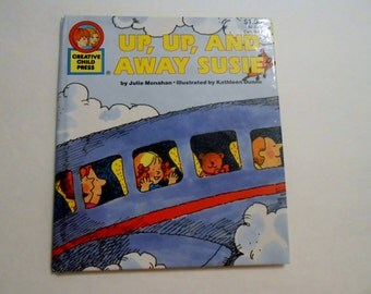 Up, Up, and Away Susie hardback book Creative Child Press by Julie Monahan