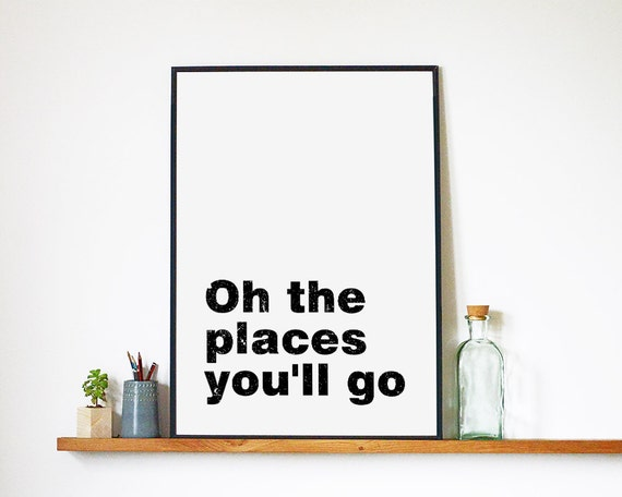 printable art download oh the places you 39 ll go. Black Bedroom Furniture Sets. Home Design Ideas