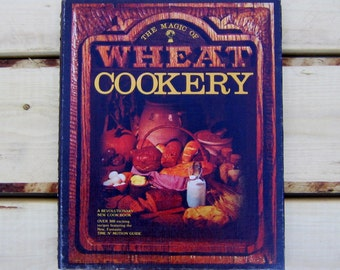vintage cookbook, The Magic of Wheat Cookery Cookbook, vintage 1974 cookbook, wheat cookbook