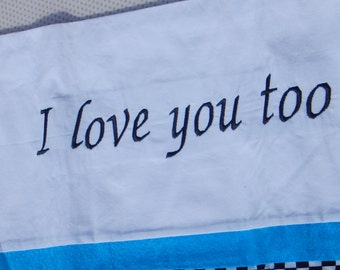 I Love you Too Embroidered Pillowcase